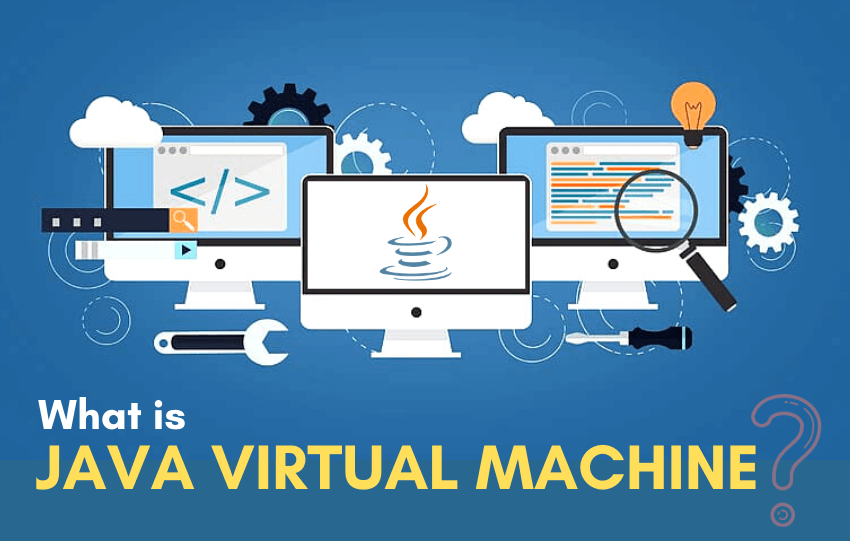 what is Java Virtual Machine